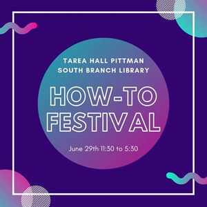 How-To Festival at THP South Branch