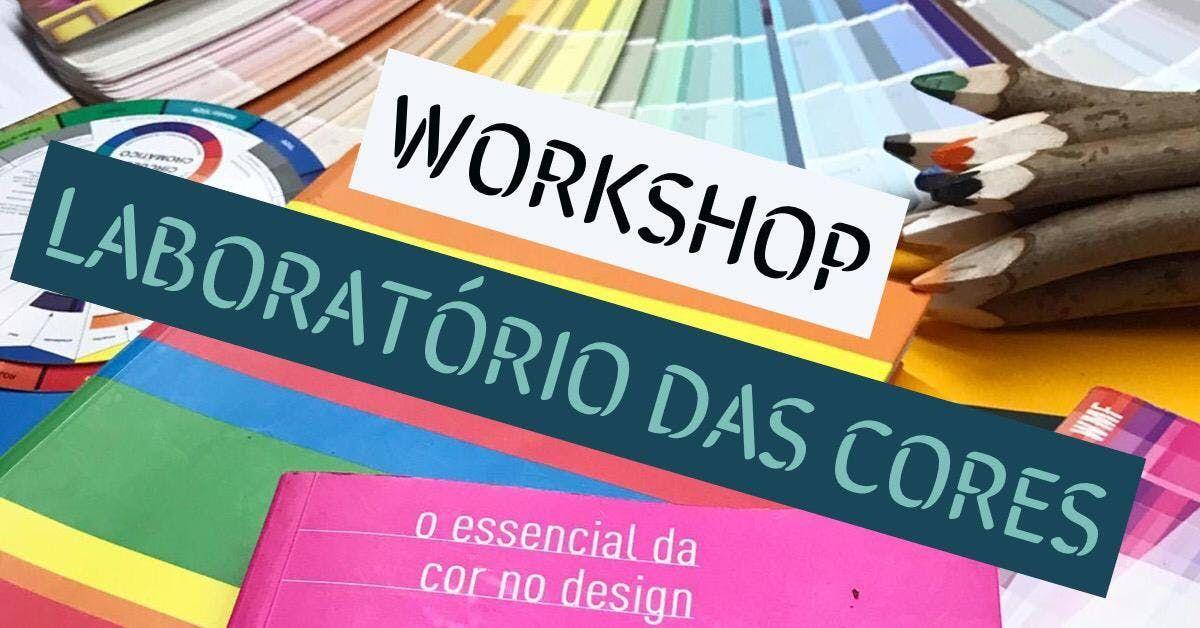WORKSHOP LABORATRIO DAS CORES