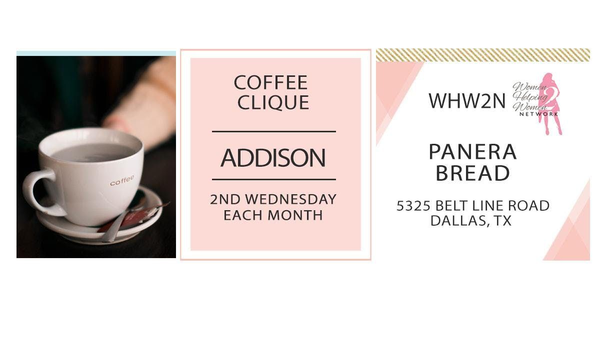 Women Helping Women 2 Network Coffee Clique  - Addison