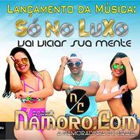 Pisada Boa &amp Namoro Ponto Com &quot Lanamento Da Musica So No Luxo