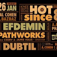 Friday at The Block - Hot Since 82 Efdemin Dubtil Pathworks