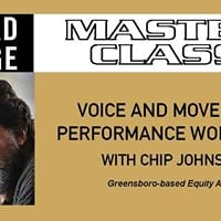Triad Stage Master Class Voice &amp Movement Performance Workshop