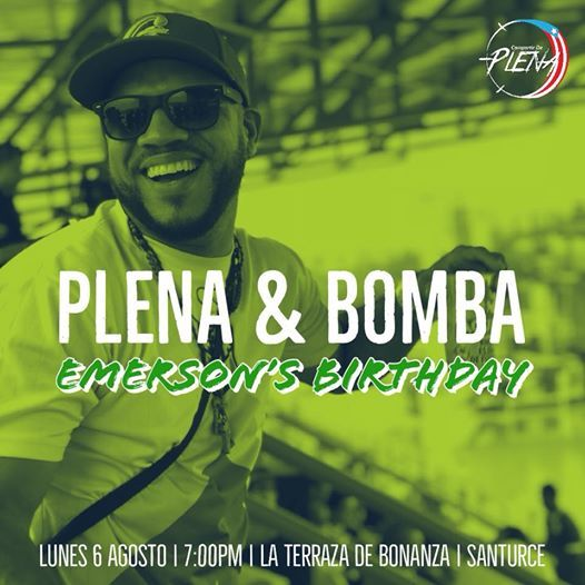 Plena Bomba Emerson S Birthday At La Terraza De Bonanza