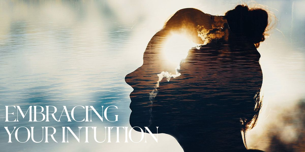 Embracing Your Intuition
