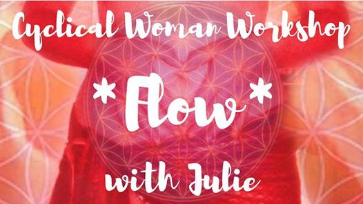 Flow  A Cyclical Woman Workshop with Julie