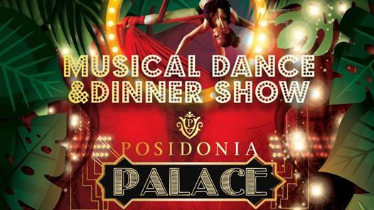 Posidonia Palace Musical Dance and Dinner Show