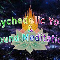 Psychedelic Yoga &amp Sound Meditation