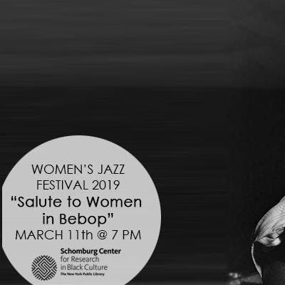 2019 Womens Jazz Festival WEEK 2 A Salute to Women in Bebop