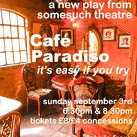 Cafe Paradiso (8.30 Show)