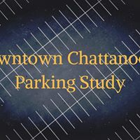 Downtown Chattanooga Parking Study Open House