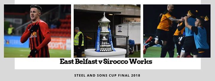 Steel and Sons Cup Final - East Belfast v Sirocco Works