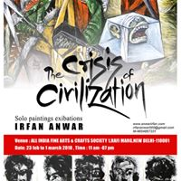 The Crisis of Civilization - Painting Exhibition by Irfan Anwar