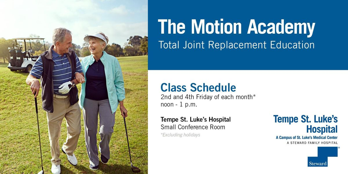Tempe St. Lukes Hospital Motion Academy - Total Joint Replacement