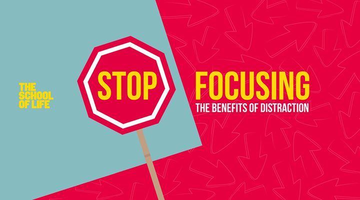 Stop Focusing The Benefits of Distraction