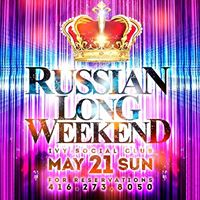 Tonight  Russian Long Weekend  Ivy Social Club  May 21st