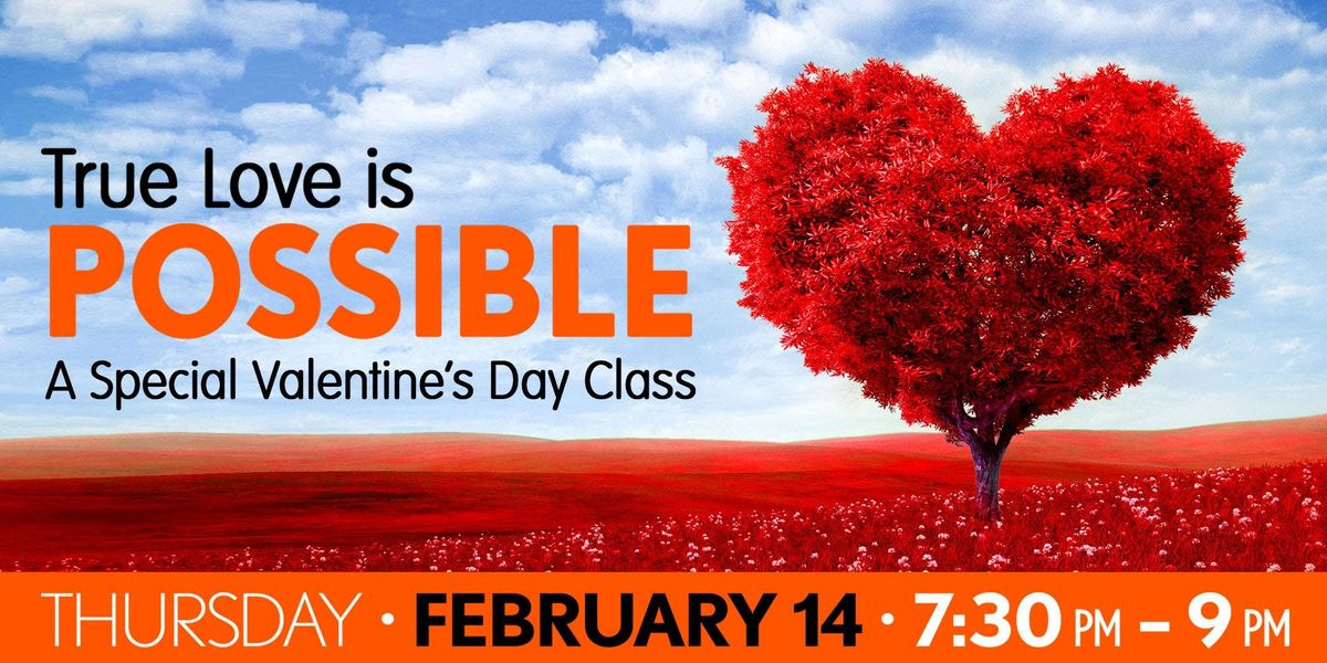 True Love is Possible Special Thursday Night Valentines Day Class