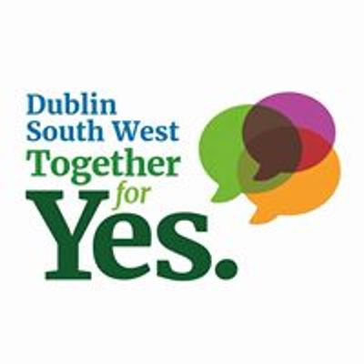 Dublin South West Together For Yes