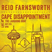 Cape Disappointment  Reid Farnsworth at The Laughing Goat