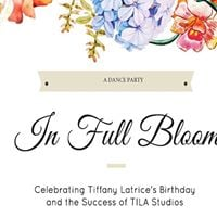 In Full Bloom -  A Dance Party to Celebrate the Success of TILA Studios