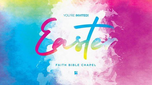 Easter Sunday Celebration Services at Faith Bible Chapel