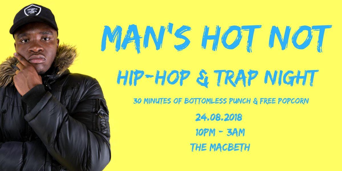 Mans Not Hot - Hip-Hop & Trap Night