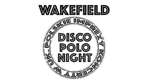 Wakefield ubrwka Party Disco Polo Night
