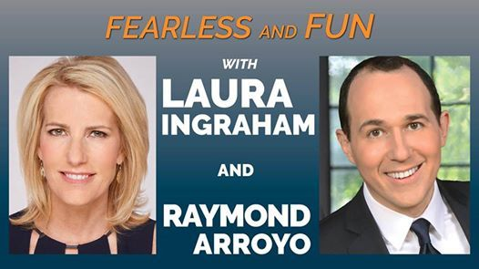 Fearless and Fun with Laura Ingraham and Raymond Arroyo