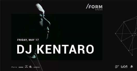 DJ Kentaro at FORM SPACE