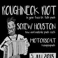 Roughneck Riot (UK)  Screw Houston  Motrboat