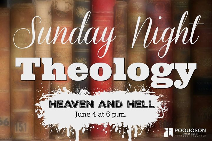 Sunday Night Theology Heaven & Hell
