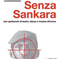 Senza Sankara. Uno spettacolo di teatro danza e musica africana
