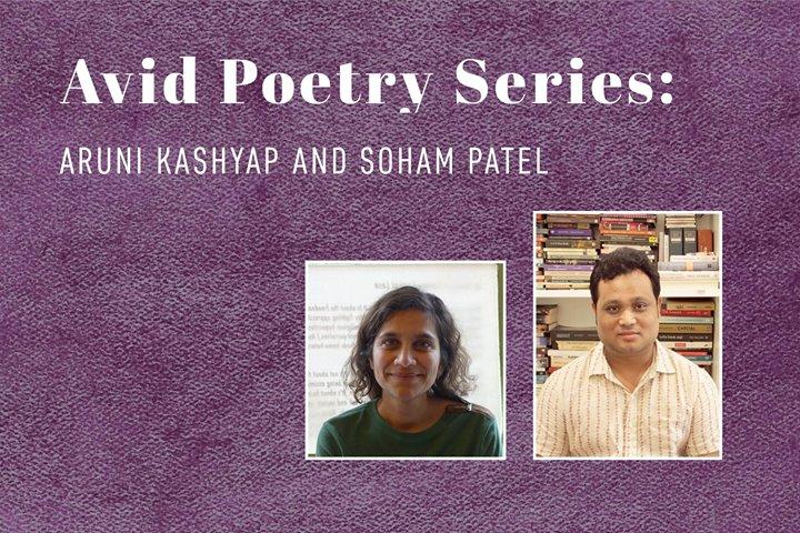Avid Poetry Series Aruni Kashyap and Soham Patel