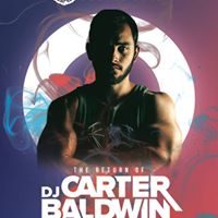The Return of DJ Carter Baldwin - New Friday Night DJ Residency