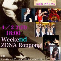 Weekend ZONA Roppongi