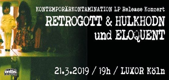Retrogott & HulkHodn mit Eloquent Ausverkauft