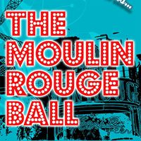 The Moulin Rouge Ball