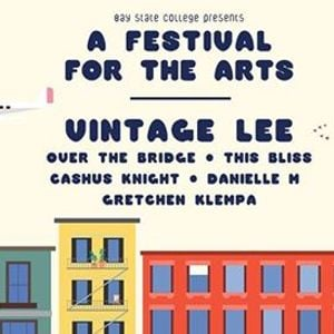 Bay State College Presents A Festival For The Arts