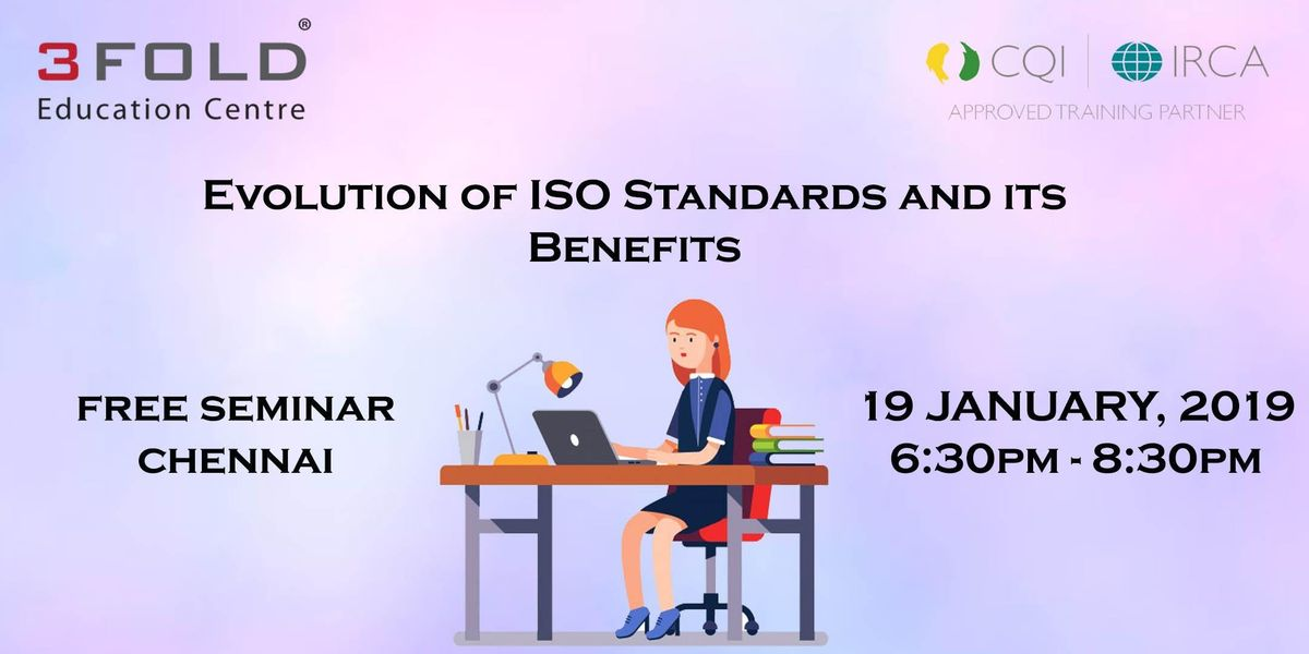 FREE SEMINAR - Evolution of ISO Standards and its Benefits - CHENNAI