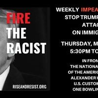 Weekly Impeach Protest Stop 45s Racist Attacks on Immigrants