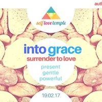 Self Love Temple Sundays - INTO GRACE 19.2.17