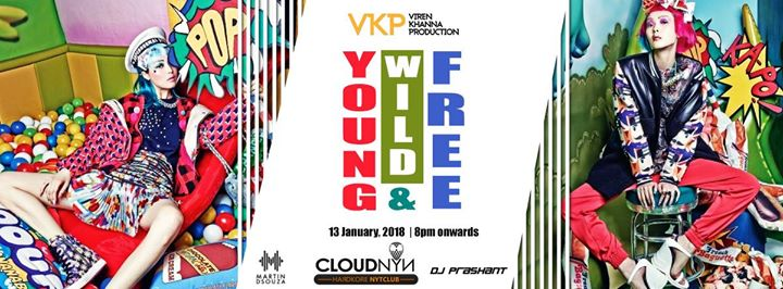 VKP presents Young Wild and Free