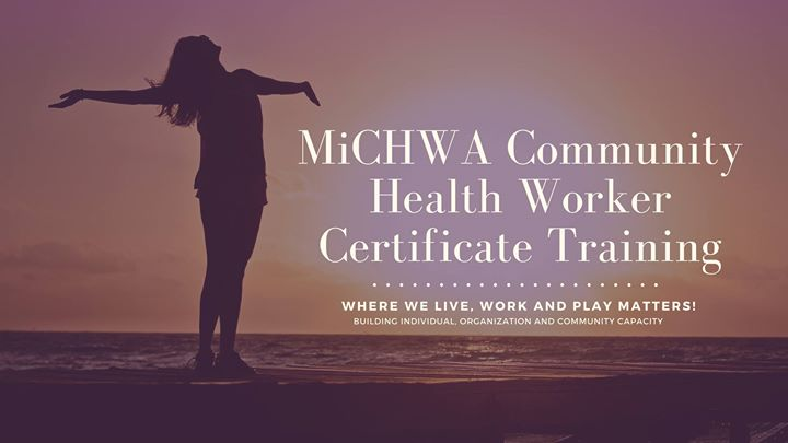 MiCHWA Community Health Worker Certificate Training at 344 Saginaw ...