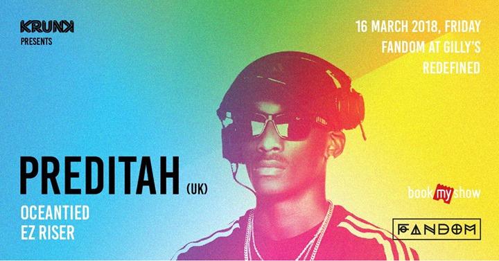 KRUNK presents Preditah (UK) w Oceantied & EZ Riser at Fandom