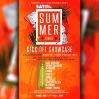 Summer Vibes - Kick Off Showcase