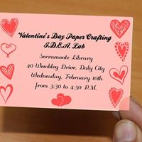 Valentines Day Paper Crafting IDEA Lab at Serramonte Library