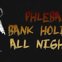 Phlebas Last Bank Holiday All Nighter This Year