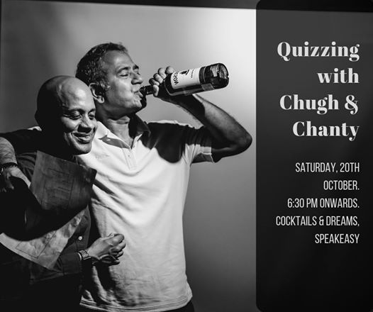 Quizzing with Chugh & Chanty - 20th October