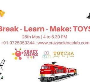 Break -Learn -Make Toys Workshop