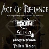 Act of Defiance (ex Megadeth &amp Shadows Fall)  Shattered Sun 3