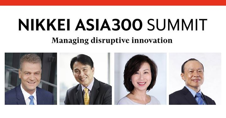 Nikkei Asia300 Summit - Managing disruptive innovation -